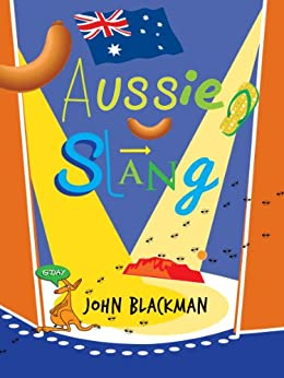 Best Of Aussie Slang Kindle Edition By John Blackman border=