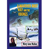 A Maverick Inuit Way and the Vikings: Kiwi Adventurer Mary Jane Walker heads for the opposite end of the Earth!