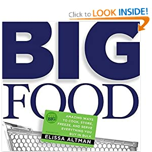 Big Food: Amazing ways to cook, store, freeze, and serve everything you buy in bulk Elissa Altman