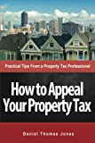 How to Appeal Your Property Tax: Practical Tips From a Property Tax Professional