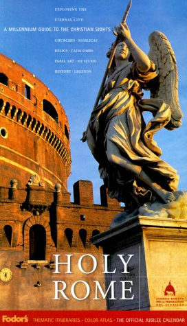 Fodor's Holy Rome, 1st Edition: A Millennium Guide to Christian Sights (Travel Guide)