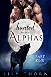 download ebook hunted by the alphas: part one (bbw werewolf menage paranormal romance) pdf epub