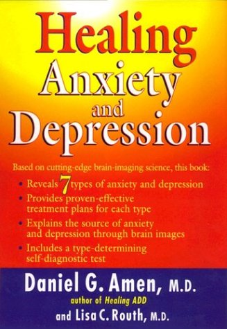 Healing Anxiety and Depression: The Revolutionary Brain-Based Program That Allows You to See and Heal the 7 Types of Anxiety and Depression pdf epub