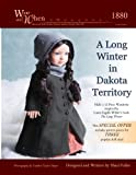 A Long Winter in Dakota Territory (Black and White Interior) (Wear and When)