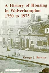 The History of Housing in Wolverhampton, 1750-1975