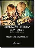Estimulação Cognitiva Para Idosos. Ênfase em Memória