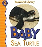 img - for Baby Sea Turtle (Seaworld Library) book / textbook / text book