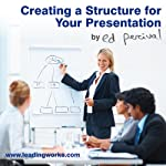 Enjoy Making an Impact: Creating a Structure for Your Presentation | Ed Percival