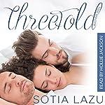 Threefold: Brad and Becca and Colin | Sotia Lazu