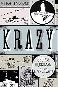 Krazy: George Herriman, a Life in Black and White by [Tisserand, Michael]