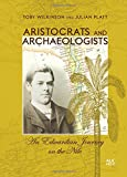 img - for Aristocrats and Archaeologists: An Edwardian Journey on the Nile book / textbook / text book