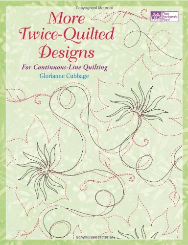 Long Arm Quilting Patterns - More Twice-Quilted Designs: For Continuous-Line Quilting (That Patchwork Place)