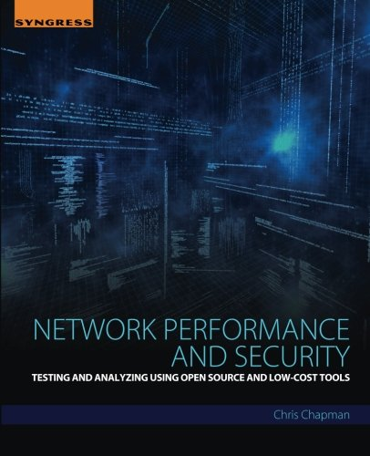 Network Performance and Security: Testing and Analyzing Using Open Source and Low-Cost Tools