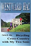 img - for Westward Ha!: Bicycling Cross-Country with My Two Sons by Calvin Allen (2001-12-25) book / textbook / text book
