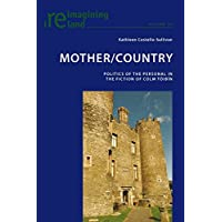 Mother/Country: Politics of the Personal in the Fiction