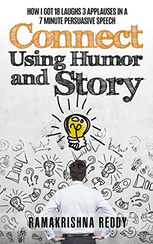 Connect Using Humor and Story: How I Got 18 Laughs 3 Applaus