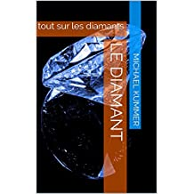 Le diamant: tout sur les diamants (French Edition)