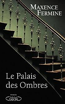 Le palais des ombres par Fermine