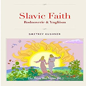 Slavic Faith: Rodnoverie & Yngliism Audiobook