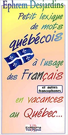 Petit lexique de mots québécois à l'usage des Français en vacances au Québec