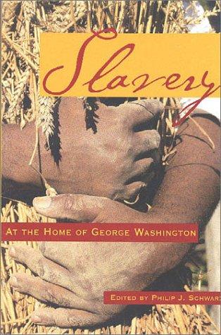 Slavery at the Home of George Washington (George Washington BookShelf) pdf