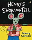 Henry's Show and Tell, Nancy Carlson, 0142406392