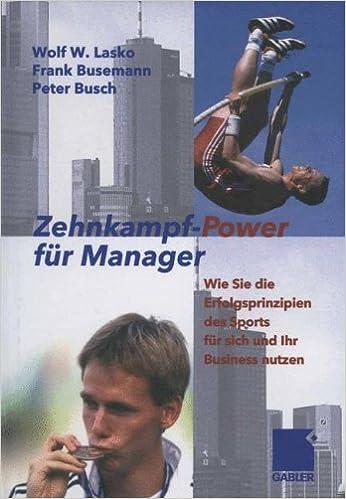 Book Zehnkampf-Power für Manager: Wie Sie die Erfolgsprinzipien des Sports für sich und lhr Business Nutzen (German Edition)