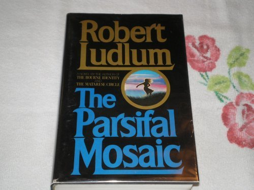 The Parsifal Mosaic by Ludlum, Robert(February 12, 1982) Hardcover ()