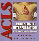 img - for Arrhythmia Interpretation: ACLS Preparation and Clinical Approach book / textbook / text book