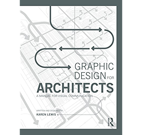 Amazon Com Graphic Design For Architects A Manual For Visual Communication Ebook Lewis Karen Kindle Store