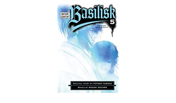 Basilisk: The Kouga Ninja Scrolls, Volume 5: Masaki Segawa ...