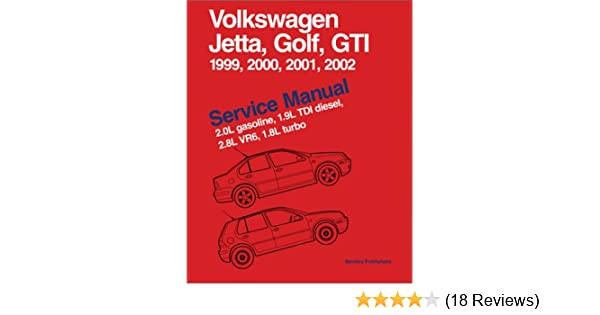Volkswagen Jetta, Golf, GTI Service Manual 1999-2002 : 2.0L gasoline, 1.9L TDI diesel, 2.8L VR6, 1.8L turbo: anon.: 9780837603889: Amazon.com: Books