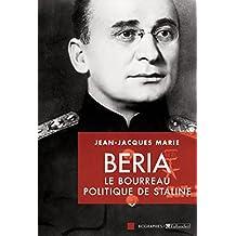 Beria: Le bourreau politique de Staline (Biographies) (French Edition)