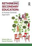 Rethinking Secondary Education, Scherto Gill and Garrett Thomson, 1408284782