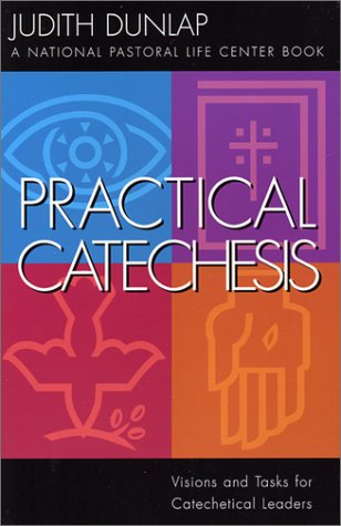 Practical Catechesis: Visions and Tasks for Catechetical Leaders