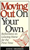 Moving out on Your Own, Steve Swanson, 080662731X