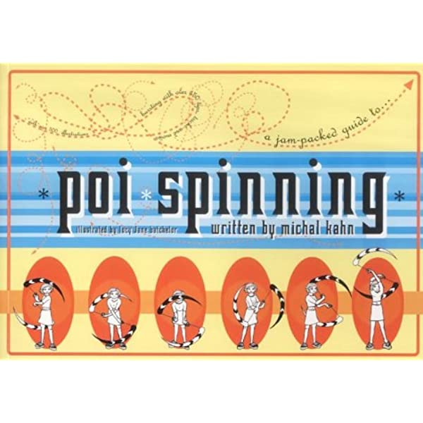 Poi Spinning: A Jam-packed Guide: Amazon.es: Kahn, Michal ...