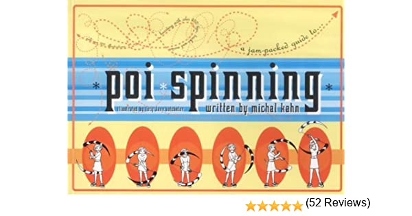 Poi Spinning: A Jam-packed Guide: Amazon.es: Kahn, Michal, Batchelor, Lucy Jane: Libros en idiomas extranjeros