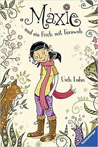 Maxie und ein Fisch mit Fernweh: Amazon.de: Usch Luhn, Nina Dulleck ...