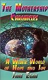 The Mother Ship Chronicles, Janet I. Egan, 0759622736