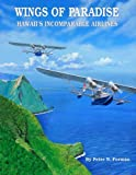 img - for Wings of Paradise: Hawaii's Incomparable Airlines book / textbook / text book