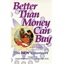 Better Than Money Can Buy: The New Volunteers