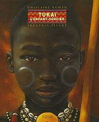 Tukaï, l'enfant-sorcier par Ghislaine Roman
