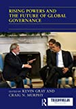 Rising Powers and the Future of Global Governance, , 0415714052