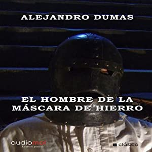 El hombre de la máscara de hierro [The Man in the Iron Mask] Hörbuch