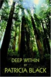Deep Within, Patricia Black, 1420825216