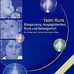 Entspannung, Ausgeglichenheit, Ruhe und Geborgenheit | Yashi Kunz