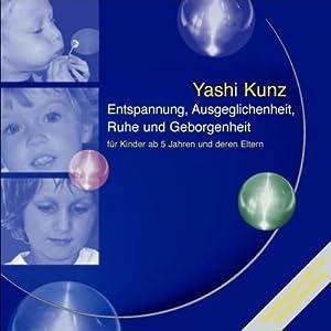 Entspannung, Ausgeglichenheit, Ruhe und Geborgenheit Hörbuch