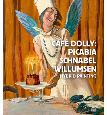 Download [(Cafe Dolly: Picabia, Schnabel, Willumsen: Hybrid Painting )] [Author: Hatje Cantz Publishers] [Mar-2014] PDF