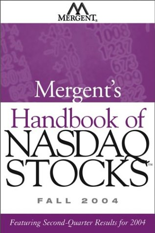 Mergent's Handbook of Nasdaq Stocks Fall 2004: Featuring Second-Quarter Results for 2004